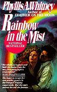 Rainbow in the Mist - Whitney, Phyllis A.