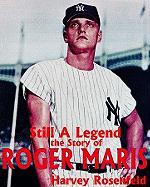 Roger Maris: A Title to Fame - Rosenfeld, Harvey