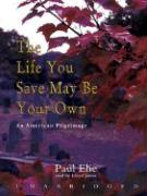 The Life You Save May Be Your Own: An American Pilgrimage - Elie, Paul