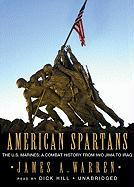 American Spartans: The U.S. Marines: A Combat History from Iwo Jima to Iraq - Warren, James