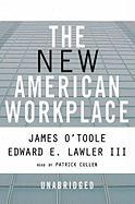 The New American Workplace - O'Toole, James; Lawler, Edward E. , III