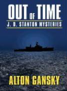 Out of Time: J.D. Stanton Mysteries - Gansky, Alton L.