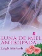 Honeymoon Anticipated - Michaels, Leigh