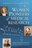 Women Pioneers of Medical Research: Biographies of 25 Outstanding Scientists King-Thom Chung Author