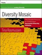 Diversity Mosaic Participant Workbook: Leading Diversity - Rasmussen, Tina