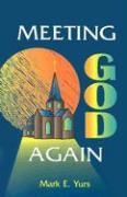 Meeting God Again - Yurs, Mark