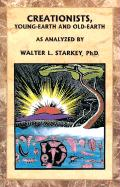 Creationists, Young-Earth and Old-Earth - Starkey, Walter L.