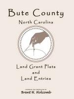 Bute County, North Carolina Land Grant Plats and Land Entries - Holcomb, Brent