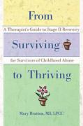From Surviving to Thriving - Bratton, Mary