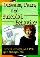 Disease, Pain, and Suicidal Behavior - Stenager, Elsebeth; Stenager, Egon