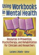 Using Workbooks in Mental Health: Resources in Prevention, Psychotherapy, and Rehabilitation for Clinicians and Researchers
