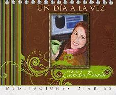 Un Dia a la Vez: Meditaciones Diarias - Pinzon, Claudia
