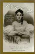 My Beloved Toto: Letters from Juliette Drouet to Victor Hugo 1833-1882