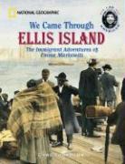 We Came Through Ellis Island: The Immigrant Adventures of Emma Markowitz - Thompson, Gare