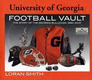 University of Georgia Football Vault: The Story of the Georgia Bulldogs, 1892-2007 - Smith, Loren