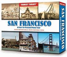 San Francisco: A Past-To-Present Photo Tour