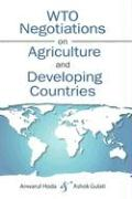 WTO Negotiations on Agriculture and Developing Countries - Hoda, Anwarul; Gulati, Ashok