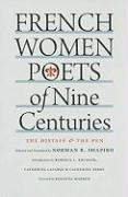 French Women Poets of Nine Centuries: The Distaff and the Pen Norman R. Shapiro Translator
