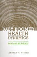 Baby Boomer Health Dynamics - Wister, Andrew V.