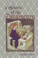 A Rhetoric of the Decameron - Migiel, Marilyn