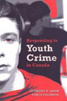Responding to Youth Crime in Canada - Doob, Anthony N.; Cesaroni, Carla