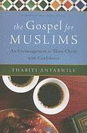 The Gospel for Muslims: An Encouragement to Share Christ with Confidence - Anyabwile, Thabiti