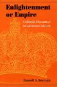 Enlightenment or Empire: Colonial Discourse in German Culture (Modern German Culture and Literature)
