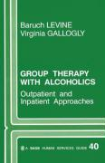 Group Therapy with Alcoholics: Outpatient and Inpatient Approaches - Levine, Baruch; Gallogly, Virginia