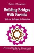 Building Bridges with Parents: Tools and Techniques for Counselors - Montgomery, Marilyn J.