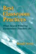 Best Classroom Practices: What Award-Winning Elementary Teachers Do - Stone, Randi