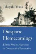 Diasporic Homecomings: Ethnic Return Migration in Comparative Perspective