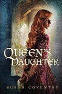 The Queen's Daughter - Coventry, Susan