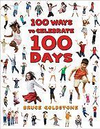 100 Ways to Celebrate 100 Days - Goldstone, Bruce