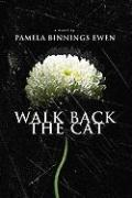 Walk Back the Cat - Ewen, Pamela Binnings