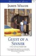 Guest of a Sinner - Wilcox, James