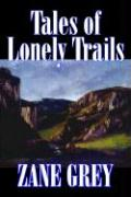 Tales of Lonely Trails - Grey, Zane