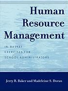 Human Resource Management: In-Basket Exercises for School Administrators - Baker, Jerry R.; Pile, John F.