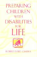 Preparing Children with Disabilities for Life - Cimera, Robert E.