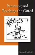 Parenting and Teaching the Gifted - Callard-Szulgit, Rosemary