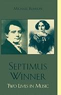 Septimus Winner: Two Lives in Music - Remson, Michael