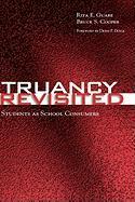 Truancy Revisited: Students as School Consumers - Guare, Rita E.; Cooper, Bruce S.