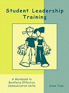 Student Leadership Training: A Workbook to Reinforce Effective Communication Skills - Taub, Diane