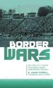 Border Wars: The First Fifty Years of Atlantic Coast Conference Football - Powell, K. Adam
