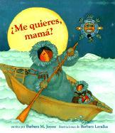 Me Quieres, Mama? - Joosse, Barbara M.; Chronicle Books