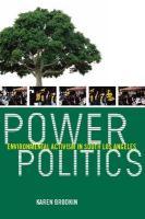 Power Politics: Environmental Activism in South Los Angeles - Brodkin, Karen