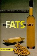 The Fats of Life: Essential Fatty Acids in Health and Disease - Lawrence, Glen D.