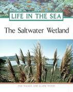 The Saltwater Wetland - Walker, Pam; Walker, Paw; Wood, Elaine