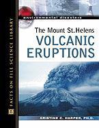 The Mount St. Helens Volcanic Eruptions - Harper, Kristine