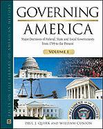Governing America 3 Volume Set: Major Decisions of Federal, State and Local Governments from 1789 to the Present - Quirk, Paul J.; Cunion, William