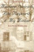 Marlene Dietrich, Rita Hayworth & My Mother (Camino Del Sol)